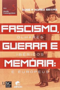 Fascismo, guerra e memorias