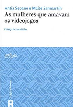AS MULHERES QUE AMAVAM OS VIDEOJOGOS
