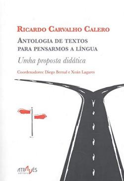 ANTOLOGIA DE TEXTOS PARA PENSARNOS A LINGUA.RICARDO CARVALH