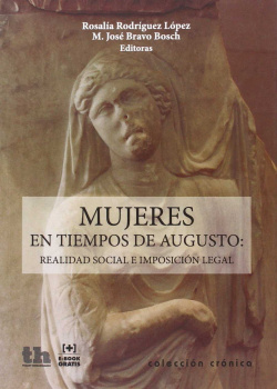 MUJERES EN TIEMPOS DE AUGUSTO:REALIDAD SOCIAL E IMPOS.LEGAL