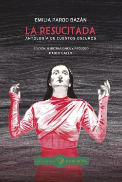 LA RESUCITADA. Antología de cuentos oscuros