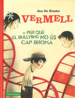 VERMELL O PER QUÈ EL BULLYING NO ES CAP BROMA