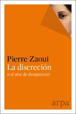 LA DISCRECIÓN O EL ARTE DE DESAPARECER
