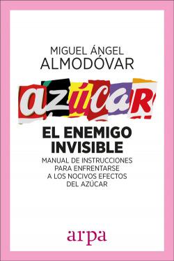 AZÚCAR:EL ENEMIGO INVISIBLE
