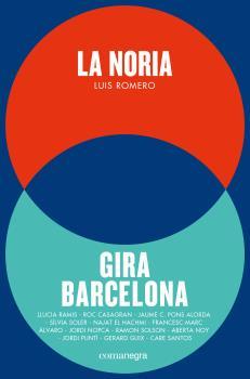 LA NORIA + LA GIRA BARCELONA