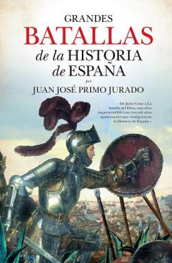 GRANDDES BATALLAS DE LA HISTORIA DE ESPAÑA