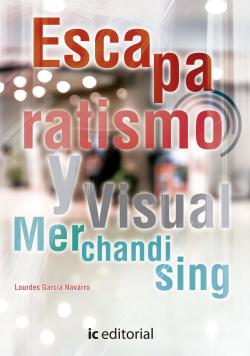 ESCAPARATISMO Y VISUAL MERCHANDISING