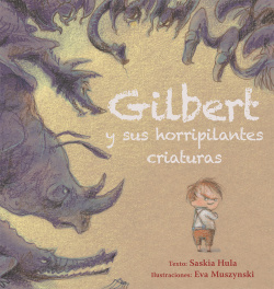 GILBERT Y SUS HORRIPILANTES CRIATURAS