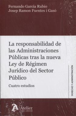 Responsabilidad de las Admintraciones públicas tras la nueva Ley de regimen juridoco del sector publico