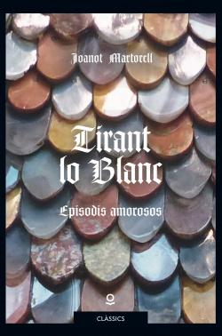 TIRANT LO BLANC CLASSICS MES DE 14 ANYS