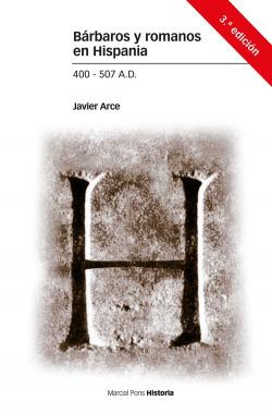BÁRBAROS Y ROMANOS EN HISPANIA. 400-507 A.D. 3ª ED.