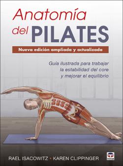 Anatomía del Pilates. Nueva edición ampliada y actualizada
