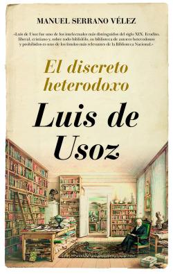 Luis de Usoz.El discreto heterodoxo.