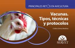 Principales retos en avicultura. Vacunas. Tipos, técnicas y protocolos