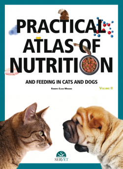 Practical atlas of nutrition and feeding in cats and dogs (II)