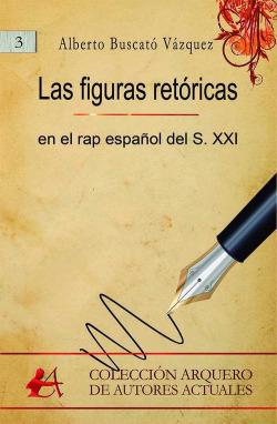 Las figuras retóricas en el rap español del S.XXI