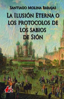 La ilusión eterna o los protocolos de los sabios de Sión
