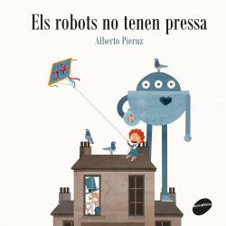 ELS ROBOTS NO TENEN PRESA