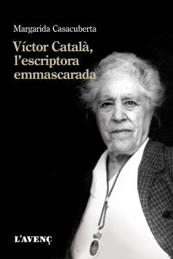 VÍCTOR CATALÁ, L´ESCRIPTORA EMMASCARADA