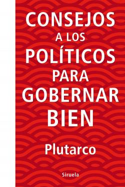 CONSEJOS A LOS POLÍTICOS PARA GOBERNAR BIEN