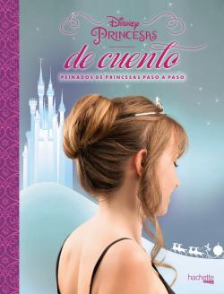 Princesas de cuento: peinados de princesas paso a paso