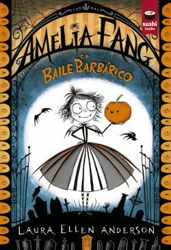 AMELIA FANG E O BAILE BARBARICO - GAL