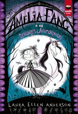 Amelia Fang e os Señores Unicornios