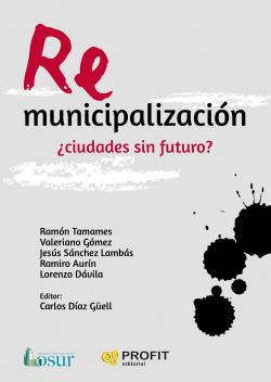 REMUNICIPALIZACIóN:¿CIUDADES SIN FUTURO?