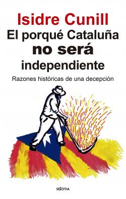PORQUE CATALUÑA NO SERA INDEPENDIENTE