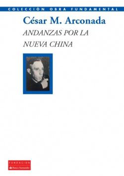 ANDANZAS POR LA NUEVA CHINA