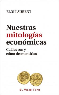 Nuestras mitologías económicas
