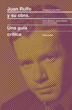 Juan rulfo y su obra: una guia critica