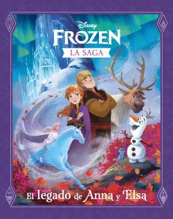 Frozen. La saga. El legado de Anna y Elsa