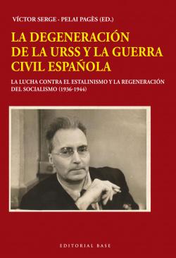 LA DEGENERACIÓN DE LA URSS Y LA GUERRA CIVIL ESPAÑOLA