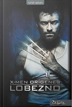 X-MEN ORÍGENES. LOBEZNO