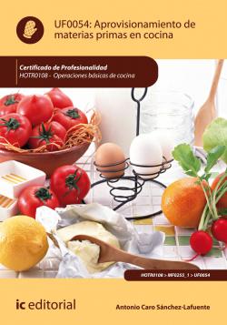 Aprovisionamiento de materias primas en cocina. HOTR0108 - Operaciones básicas de cocina