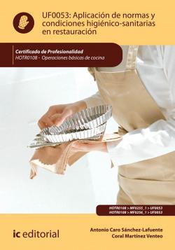 Aplicación de normas y condiciones higiénico-sanitarias en restauración. HOTR0108 - Operaciones básicas de cocina