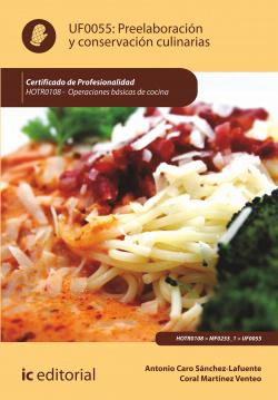 Preelaboración y conservación culinarias. HOTR0108 - Operaciones básicas de cocina