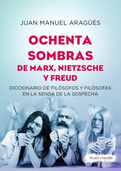 OCHENTA SOMBRAS DE MARX, NIETZSCHE Y FREUD