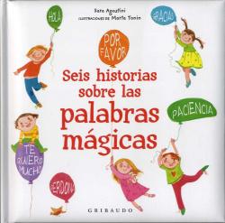 SEIS HISTORIAS SOBRE LAS PALABRAS MÁGICAS
