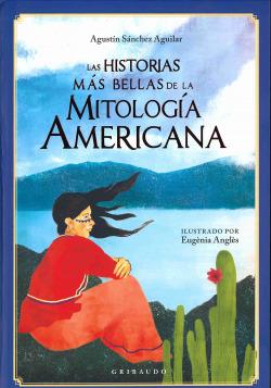 Las historias más bellas de la mitolog¡a americana