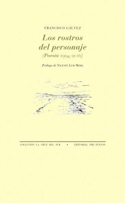 LOS ROSTROS DEL PERSONAJE (POESÍA 1994-2016)