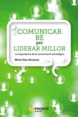 COMUNICAR BÈ PER LIDERAR MILLOR
