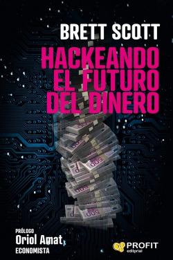 HACKEANDO EL FUTURO DEL DINERO