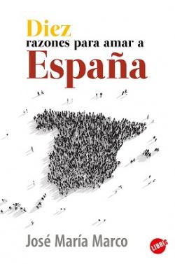 DIEZ RAZONES PARA AMAR ESPAÑA