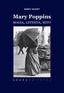 MARY POPPINS. MAGIA LEYENDA Y MITO