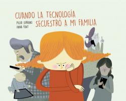 Cuando la tecnolog¡a secuestró a mi familia