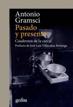 PASADO Y PRESENTE.CUADERNOS DE LA CÁRCEL