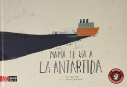 Mamá se va a la Antártida