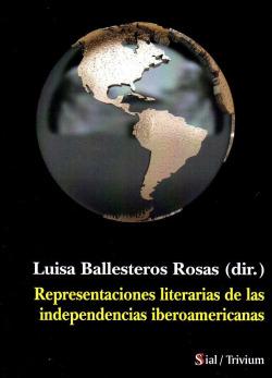 Representaciones literarias independencias iberoamericanas